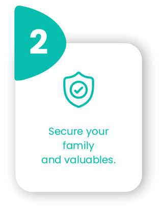 Secure your family and valuables