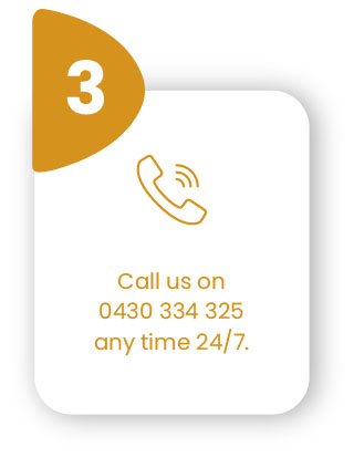 Call us on 0430 334 325 any time 24/7