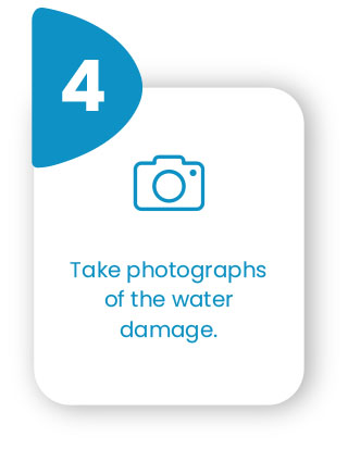 Take photographs of the Water Damage